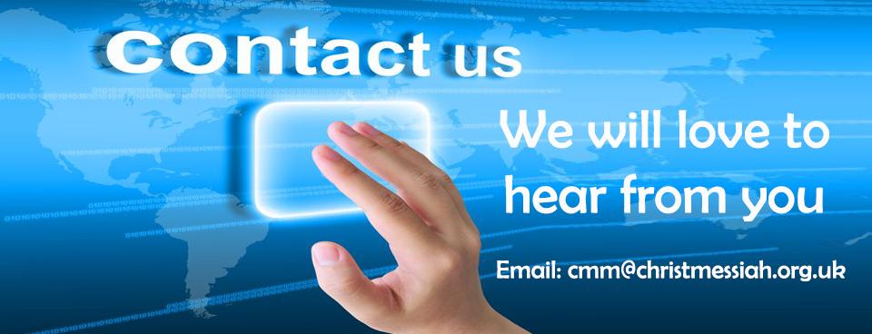 E-mail:  cmm@christmessiah.org.uk; Mobile: 07553 632 381